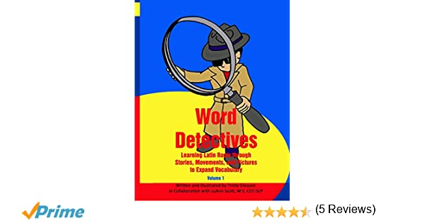 Amazon.com: Word Detectives: Learning Latin Roots through Stories ...