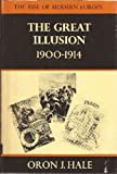 img - for Great Illusion, 1900-14 (Rise of Modern Europe) by Oron J. Hale (1971-05-03) book / textbook / text book