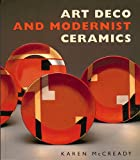 Art Deco and Modernist Ceramics, Karen McCready, 0500278253