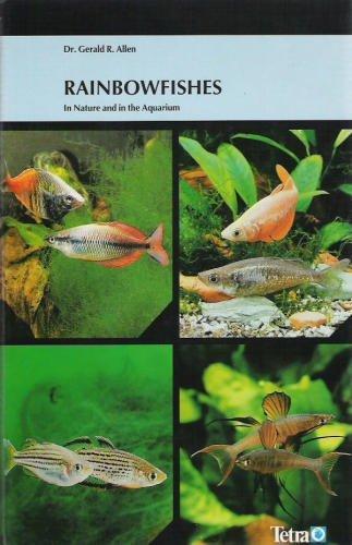 Rainbowfishes : In Nature and In the Aquarium