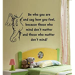 Dr. Seuss Be Who You Are, and Say How You Fell Vinyl Wall Decal Nursery Love, Child, Kid,