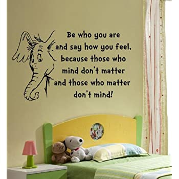 Dr. Seuss Be Who You Are, And Say How You Fell Vinyl Wall Decal Part 88