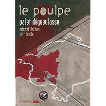 Palet dégueulasse: Poulpe (Le), v. 12