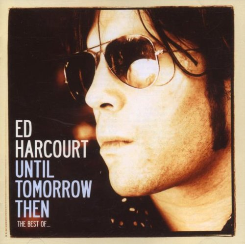 Ed Harcourt - She Fell Into My Arms - Zortam Music