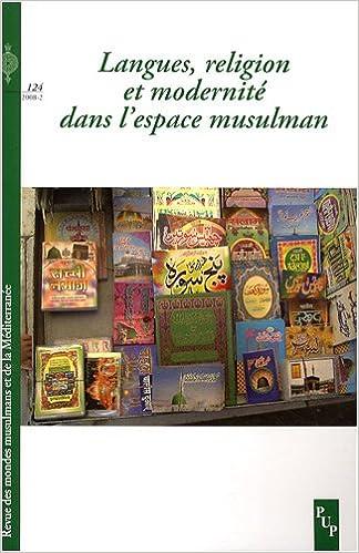 En ligne téléchargement Revue des mondes musulmans et de la Méditerranée, N° 124, 2008-2 : Langues, religion et modernité dans l'espace musulman pdf