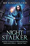 Night Stalker: An Urban Fantasy (Rosie O'Grady's Paranormal Bar and Grill Book 2)