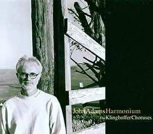 Adams: Harmonium; The Klinghoffer Choruses