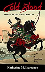 Cold Blood: A Yamabuki Story (Sword of the Taka Samurai Book 1)
