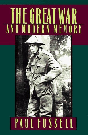 The Great War and Modern Memory (Galaxy Books) by Fussell, Paul published by Oxford University Press, USA [ Paperback ] (Fussell The Great War And Modern Memory)
