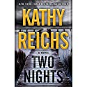 Two Nights: A Novel Audiobook by Kathy Reichs Narrated by Coleen Marlo