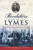 Revolution in the Lymes: From the New Lights to the Sons of Liberty (Military)