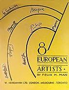 8 European Artists by Felix H. Man