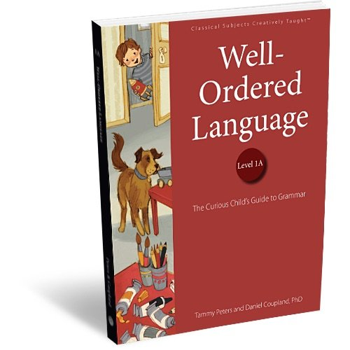 Well-Ordered Language Level 1A: The Curious Child s Guide to Grammar by Classical Academic Press