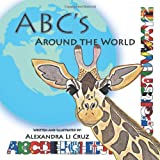 Abc's Around the World, Alexandra Cruz, 1477272879