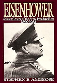 Eisenhower, Volume #1: Soldier, General of the Army, President-Elect, 1890-1952 067160564X Book Cover