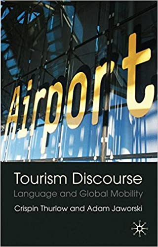 Tourism discourse language and global mobility adam jaworski tourism discourse language and global mobility adam jaworski crispin thurlow virpi ylnne 9781403987969 amazon books fandeluxe Gallery