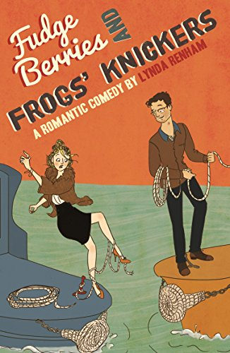 Fudge Berries And Frogs Knickers Comedy Romance Kindle Edition