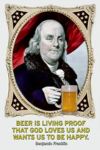 - ArtParisienne Beer is Living Proof That God Loves Us Benjamin Franklin 16x24-inch Wall Decal