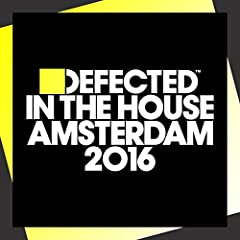 Defected in the House: Amsterdam 2016