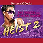 Heist 2 | Kiki Swinson,De'nesha Diamond