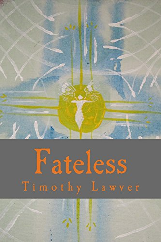 Fateless by [Lawver, Timothy]