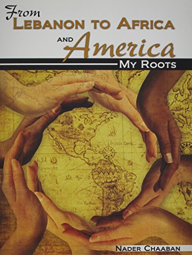 From Lebanon to Africa and America: My Roots [CHAABAN  NADER] (Tapa Blanda)