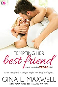 Tempting Her Best Friend (What Happens in Vegas Book 1) by [Maxwell, Gina L.]