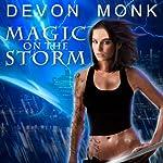 Magic on the Storm: Allie Beckstrom Series, Book 4 | Devon Monk