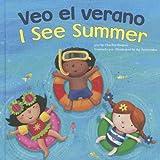 Veo el verano / I See Summer (Bilingual I See) (Multilingual Edition)