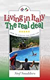 Living in Italy: The Real Deal - How to Survive the Good Life (an expat travel guide)
