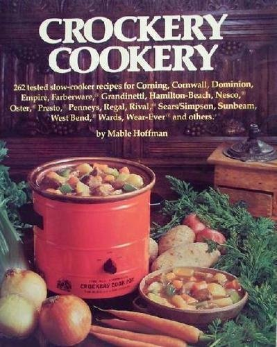 Crockery Kitchen (Crockery Cookery: 262 Tested Slow-cooker Recipes)
