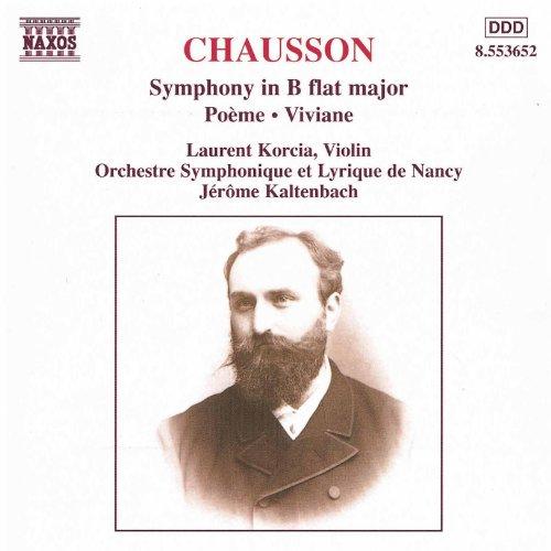 Chausson: Symphony In B Flat Major / Poeme / Viviane