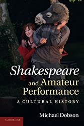 Shakespeare and Amateur Performance: A Cultural History