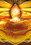 Das Buch Aquarius: Alchemie des 21. Jahrhunderts