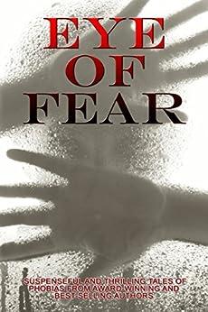 Eye of Fear: A Horror Anthology by [Algeo, Lauren, Oldham, Marisa, Martin, Angie, Kady, Sloane, Browne Kabongo, Gledé, Lynam, Shay, Osborne, Heather, Richards, Sandy, Williby, Jalpa]