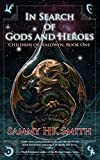 In Search of Gods and Heroes (Children of Nalowyn)