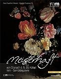 Meisterhaft : Von Cranach D. Ä. Bis Kobell, Wieczorek, Alfried and Buderer, Hans-Jürgen, 3795425034