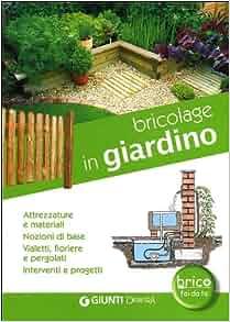 Bricolage in giardino. Attrezzature e materiali, nozioni