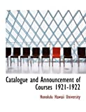 Catalogue and Announcement of Courses 1921-1922, Honolulu Hawaii University, 0554861291