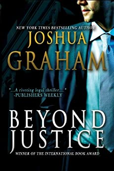 BEYOND JUSTICE by [Graham, Joshua]
