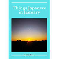 Things Japanese in January: Learn Japanese & Learn English (English Edition)