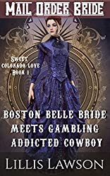 Mail Order Bride: BOSTON BELLE BRIDE MEETS GAMBLING ADDICTED COWBOY: (The Murphy Cowboy Brothers Looking For Love: Sweet Colorado Love, Book 1)