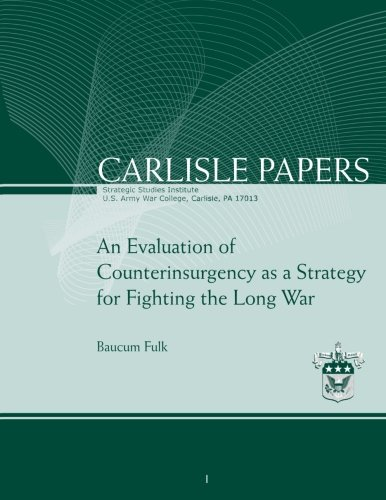 An Evaluation of Counterinsurgency as a Strategy for Fighting the Long War ebook