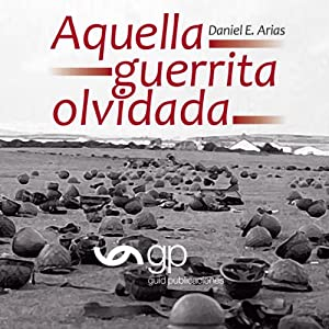 Aquella guerrita olvidada [That Forgotten Little War] Audiobook