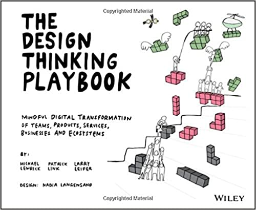 Book The Design Thinking Playbook: Mindful Digital Transformation of Teams, Products, Services, Businesses and Ecosystems