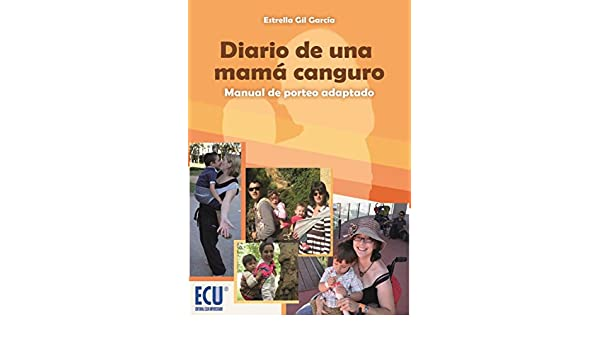 Amazon.com: Diario de una mamá canguro. Manual de porteo adaptado (Spanish Edition) eBook: Estrella Gil García: Kindle Store