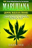 img - for MARIJUANA: Marijuana, Growing marijuana indoor, Learn Successful Entire Growing (Marijuana, Growing marijuana indoor, Beginner, Learn) book / textbook / text book