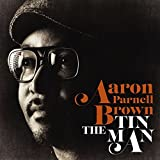 Tin Man by Aaron Parnell Brown (2013-08-03)