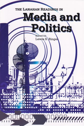 The Lanahan Readings In Media And Politics