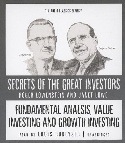 Fundamental Analysis, Value Investing and Growth Investing: Secrets of the Great Investors (Audio Classics)